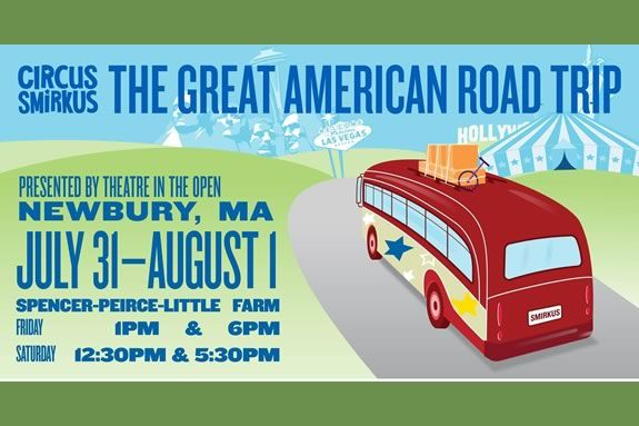 """Circus Smirkus proudly presents """"The Great American Road Trip"""" – their 2020 performance in Newbury Massachusetts"""